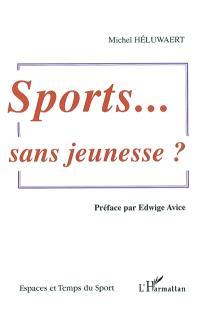 Sports... sans jeunesse ?