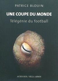 Une coupe du monde : télégénie du football