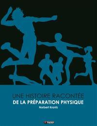 Une histoire racontée de la préparation physique