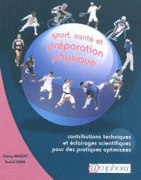 Sport, santé et préparation physique : contributions techniques et éclairages scientifiques pour des pratiques optimisées