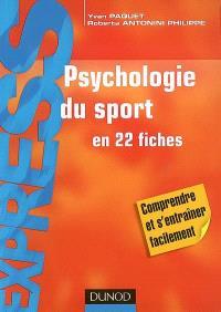 Psychologie du sport : en 22 fiches