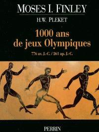 1.000 ans de jeux Olympiques : 776 av. J.-C.-261 apr. J.-C.