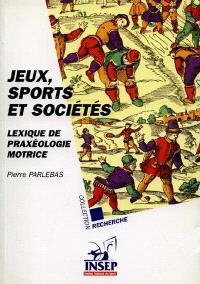 Jeux, sports et sociétés : lexique de praxéologie motrice
