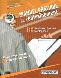 Manuel pratique de l'entraînement : 110 questions-réponses développées pour tout savoir et tout comprendre
