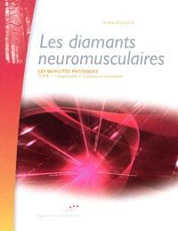 Les qualités physiques. Volume 1, Les diamants neuromusculaires : l'explosivité et la puissance musculaire