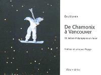 De Chamonix à Vancouver, un siècle d'olympisme en hiver