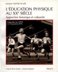 L'éducation physique au XXe siècle : approches historique et culturelle