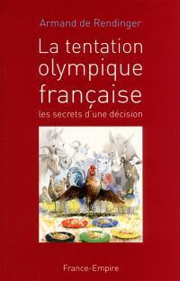 La tentation olympique française : les secrets d'une décision
