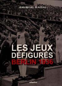 Les jeux de Berlin : 1936
