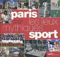 Paris, les lieux mythiques du sport