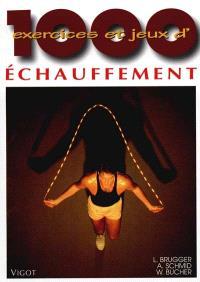 1000 exercices et jeux d'échauffement