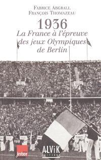 1936 : la France à l'épreuve des jeux Olympiques de Berlin
