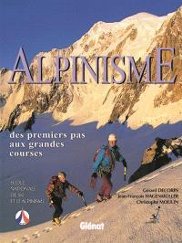 Alpinisme : des premiers pas aux grandes courses