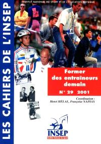 Cahiers de l'Insep (Les). n° 29, Former les entraîneurs demain : actes du colloque des entretiens de l'INSEP du 22-24 novembre 1999