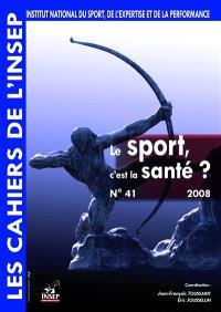 Cahiers de l'Insep (Les). n° 41, Le sport, c'est la santé ?