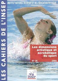 Cahiers de l'Insep (Les). n° 36, Les dimensions artistique et acrobatique du sport
