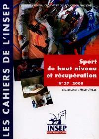 Cahiers de l'Insep (Les). n° 27, Sport de haut niveau et récupération