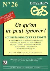 Ce qu'on ne peut ignorer ! : activités physiques et sports : concours EPS CAPEPS, agrégation, éducateurs territoriaux