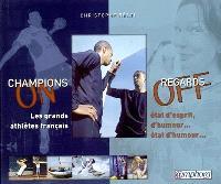 Champions on, regards off : les grands athlètes français : état d'esprit, d'humeur, état d'humour