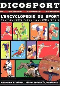 Dicosport : l'encyclopédie du sport : pour tout savoir, pour tout comprendre
