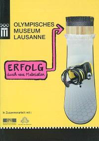 Erfolg durch neue Materialien : Katalog des Olympischen Museum Lausanne, Ausstellung vom 12. Sept. bis 16. März 2003