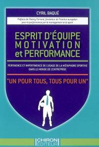 Esprit d'équipe, motivation et performance : pertinence et impertinence de l'usage de la métaphore sportive dans le monde de l'entreprise : un pour tous, tous pour un