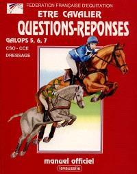 Etre cavalier : questions-réponses galops 5 à 7