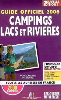 Guide officiel 2006 campings lacs et rivières : toutes les adresses en France : l'indispensable pour camper au bord de l'eau : pêche, canoë, kayak, voile, sports nautiques, eaux vives