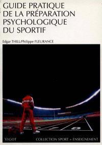 Guide pratique de la préparation psychologique du sportif