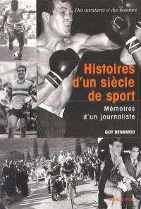 Histoires d'un siècle de sport : mémoires d'un journaliste