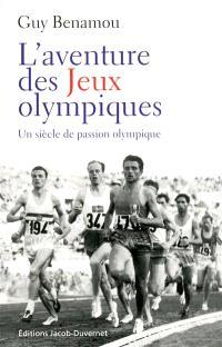 L'aventure des Jeux olympiques : un siècle de passion olympique