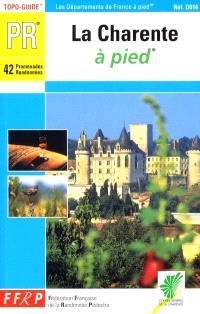 La Charente à pied : 42 promenades et randonnées