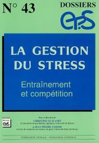La gestion du stress : entraînement et compétition