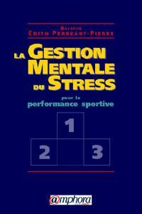 La gestion mentale du stress pour la performance sportive