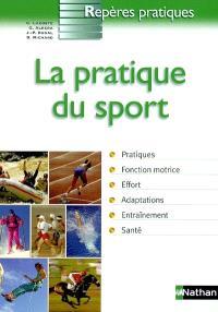 La pratique du sport : pratiques, fonction motrice, effort, adaptations, entraînement, santé