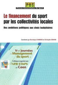 Le financement du sport. Volume 2, Par les collectivités locales : des ambitions politiques aux choix budgétaires