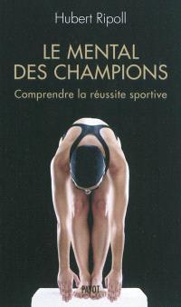 Le mental des champions : comprendre la réussite sportive