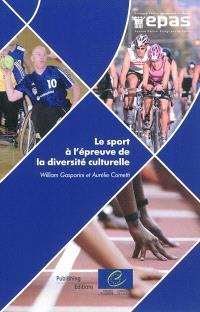 Le sport à l'épreuve de la diversité culturelle : intégration et dialogue interculturel en Europe : analyse et exemples de pratique