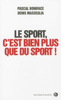 Le sport, c'est bien plus que du sport !