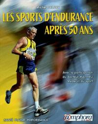 Les sports d'endurance après 50 ans : santé, plaisir, performance