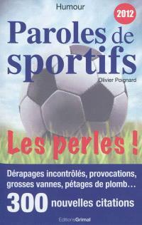 Paroles de sportifs : les perles ! : 2012