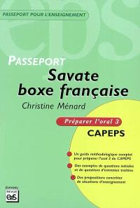 Passeport savate, boxe française : préparer l'oral 3 CAPEPS