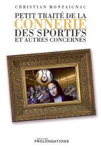 Petit traité de la connerie des sportifs et autres concernés