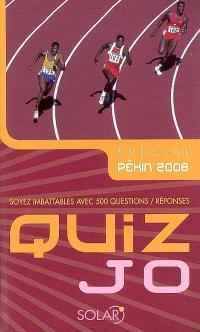 Quiz JO : spécial Pékin 2008 : soyez imbattables avec 500 questions-réponses