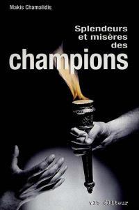 Splendeurs et misères des champions