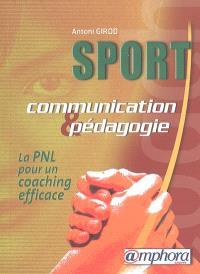 Sport, communication et pédagogie : la PNL pour un coaching efficace