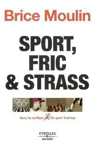 Sport, fric & strass : dans les coulisses du sport business
