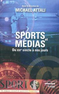 Sports et médias : du XIXe siècle à nos jours