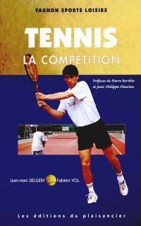 Tennis. Volume 2, La compétition