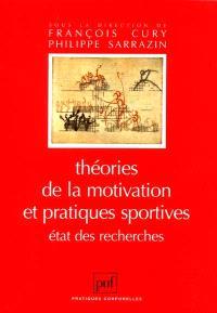 Théories de la motivation et pratiques sportives : état des recherches